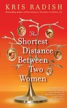 The Shortest Distance Between Two Women by Kris Radish