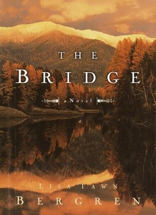The Bridge by Lisa Tawn Bergren
