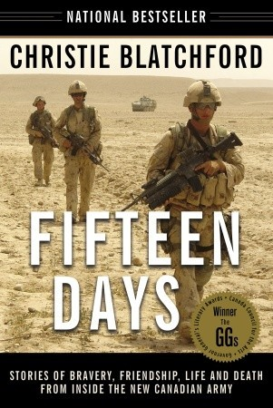Get Fifteen Days: Stories of Bravery, Friendship, Life and Death from Inside the New Canadian Army PDB by Christie Blatchford