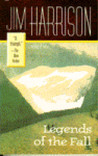 Legends of the Fall by Jim Harrison