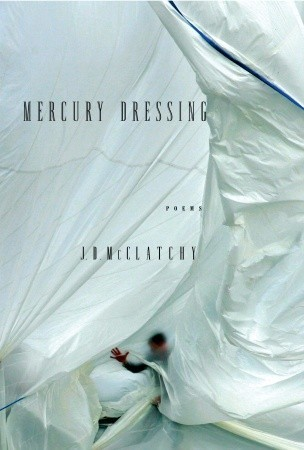 Mercury Dressing by J.D. McClatchy