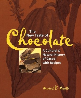 The New Taste of Chocolate by Maricel Presilla