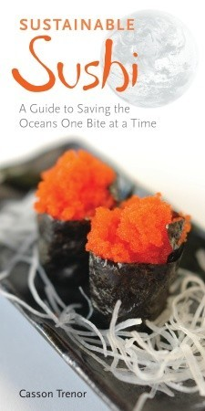 Sustainable Sushi by Casson Trenor