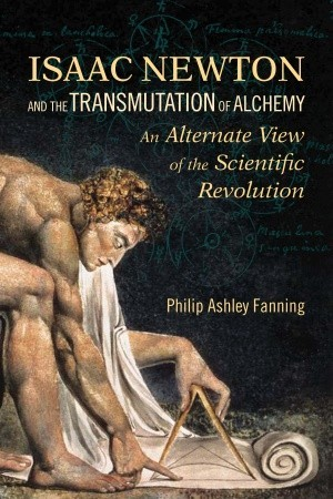 Isaac Newton and the Transmutation of Alchemy: An Alternative View of the Scientific Revolution