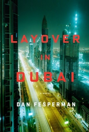 Layover in Dubai by Dan Fesperman
