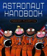 Astronaut Handbook by Meghan Mccarthy