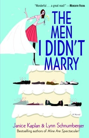 The Men I Didn't Marry by Janice Kaplan