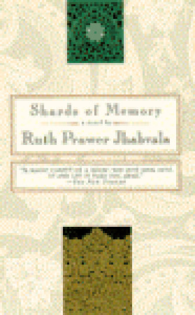 Shards of Memory by Ruth Prawer Jhabvala