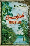 Crawfish Mountain: A Novel
