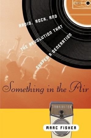 Something in the Air by Marc Fisher