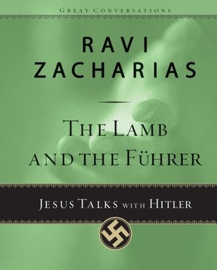 The Lamb and the Fuhrer by Ravi Zacharias
