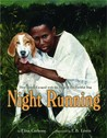 Night Running: How James Escaped with the Help of His Faithful Dog