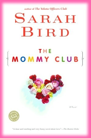 The Mommy Club by Sarah Bird