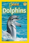 Dolphins (National Geographic Readers Series)