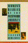 Women's Diaries of the Westward Journey (Studies in the Life of Women)