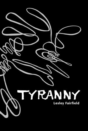 Tyranny by Lesley Fairfield