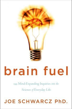 Brain Fuel by Joe Schwarcz