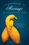 The Gastronomy of Marriage: A Memoir of Food and Love