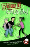 It's Not about the Crumbs!: Easy-to-Read Wonder Tales