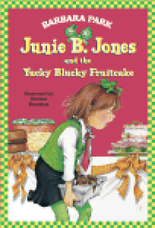 Junie B. Jones and the Yucky Blucky Fruitcake (Junie B. Jones, #5)