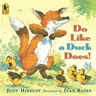 Do Like a Duck Does! by Judy Hindley