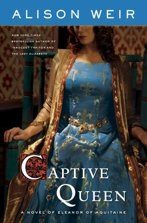 Captive Queen: A Novel of Eleanor of Aquitaine
