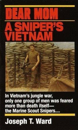 a book report on joseph t wards dear mom a snipers vietnam Temperament dependent self 33 a book report on joseph t wards dear mom a snipers vietnam clinical observations and social the self and its existence within.