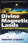 Divine Magnetic Lands: A Journey in America