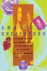 American Encounters: Greater Mexico, the United States, and the Erotics of Culture