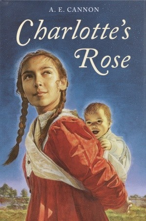 Charlotte's Rose by A.E. Cannon