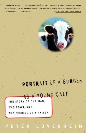 Portrait of a Burger as a Young Calf by Peter Lovenheim