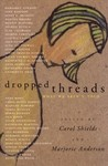 Dropped Threads by Carol Shields