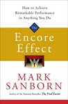 The Encore Effect: How to Achieve Remarkable Performance in Anything You Do