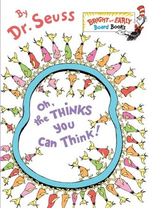 Oh, the Thinks You Can Think! (Bright &amp; Early Board Books(TM))