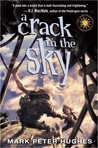 A Crack in the Sky by Mark Peter Hughes