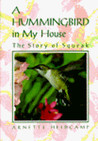 A Hummingbird in My House by Arnette Heidcamp