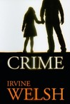 Crime by Irvine Welsh
