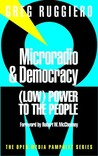 Microradio and Democracy: (Low) Power to the People