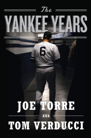 The Yankee Years by Joe Torre