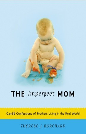 The Imperfect Mom by Therese J. Borchard