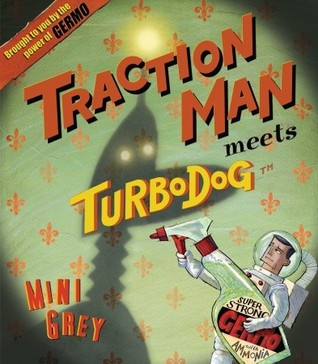 Traction Man Meets Turbo Dog by Mini Grey