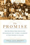 The Promise: How One Woman Made Good on Her Extraordinary Pact to Send a Classroom of 1st Graders to College