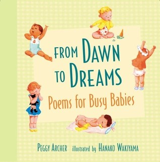 From Dawn to Dreams: Poems for Busy Babies