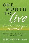 One Month to Live Devotional Journal: Your Thirty-Day Companion to a No-Regrets Life