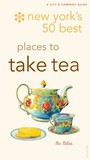 New York's 50 Best Places to Take Tea