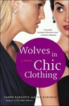 Wolves in Chic Clothing by Carrie Karasyov
