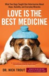 Love Is the Best Medicine by Nick Trout
