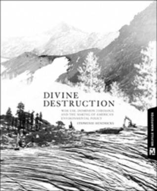 Divine Destruction: Dominion Theology and American Environmental Policy