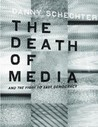The Death of Media: And the Fight to Save Democracy
