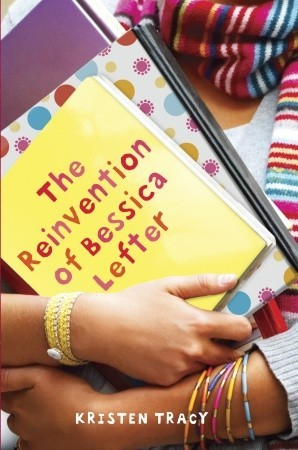 The Reinvention of Bessica Lefter by Kristen Tracy